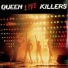 Queen Killers live
